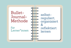 Read more about the article Bullet-Journal-Methode für Lerner*innen